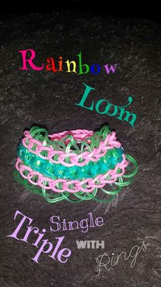Rainbow Loom Triple Single with rings!!! So cute!!! Go to You Tube and search for video!!! C.