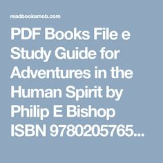 """PDF Books File e Study Guide for  Adventures in the Human Spirit by Philip E  Bishop  ISBN 9780205765379 [PDF, ePub, Mobi] by Cram101 Textbook Reviews Complete Read Online """"Click Visit button"""" to access full FREE ebook Free Ebooks, Reading Online, Textbook, My Books, Spirit, Pdf, Study, Adventure, Button"""
