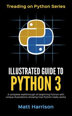 Illustrated Guide to Python A Complete Walkthrough of Beginning Python with Unique Illustrations Showing how Python Really Works. Now covers Python (Treading on Python Book by [Harrison, Matt] Basic Computer Programming, Computer Coding, Learn Programming, Python Programming, Programming Languages, Computer Science, Computer Books, Coding Tutorials, Coding For Beginners