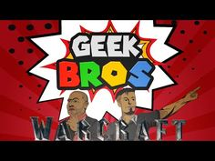 "WARCRAFT Movie Review - ""GEEK BROS"""