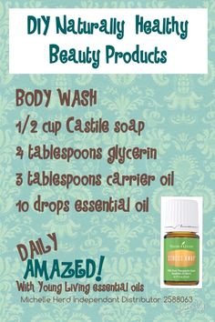 DIY Body Wash, Young Living essential oils.  https://m.facebook.com/DailyAmazedwithYoungLivingEssentialOils/