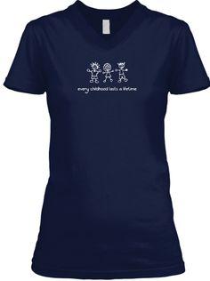 Every Childhood Lasts a Lifetime T-shirt | Teespring