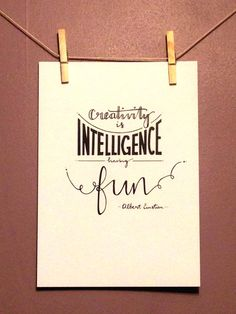Hand lettered drawing, quote reads Creativity is intelligence having fun, Albert Einstien Albert Einstien, Beautiful Calligraphy, Quotable Quotes, Amelia, Quotes To Live By, Hand Lettering, Quotations, Chalkboard