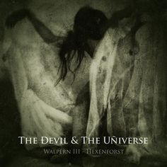 The Ðevil & The Uñiverse* - Walpern III - Hexenforst (File, MP3) at Discogs
