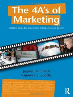 The 4 A's of Marketing: Creating Value for Customer, Company and Society by Jagdish Sheth