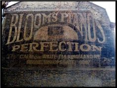 ...Bloom's Pianos...Perfection...ghost sign... Hackney, London