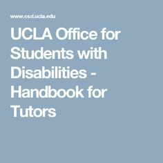 UCLA Office for Students with Disabilities - Handbook for Tutors