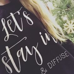 Let's stay in and diffuse essential oils sweatshirt... yassss (bekai.co)