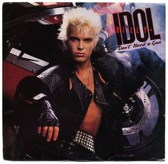 Don't Need A Gun b/w Fatal Charm.  Billy Idol, Chrysalis Records/USA (1986)