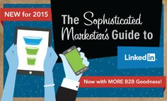 B2B Marketing for LinkedIn - Sophisticated Marketer's Guide