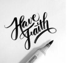 Have Faith lettering