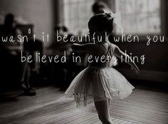 When we believed everything quote via Living Life at www.Facebook.com/KimmberlyFox.39