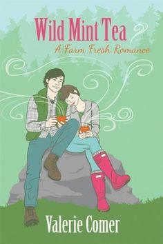 Wild Mint Tea (A Farm Fresh Romance Book 2) by Valerie Comer, http://www.amazon.com/dp/B00MB2XUBG/ref=cm_sw_r_pi_dp_kHbWub0DHCS91