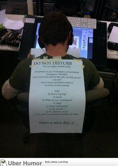 Do Not Disturb!!  haha