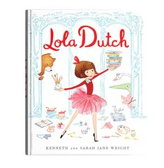 LOLA DUTCH: Sarah Jane's new picture book coming January 2018