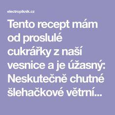Tento recept mám od proslulé cukrářky z naší vesnice a je úžasný: Neskutečně chutné šlehačkové větrníky, které se vždy vydaří! - electropiknik.cz