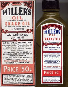 Snake Oil that contains  NO snake oil Other than the turpentine..Might be what we are doing right now :)