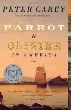 Parrot and Olivier in America by Peter Carey,http://www.amazon.com/dp/0307476014/ref=cm_sw_r_pi_dp_1aAttb1G5PMZ8QV1