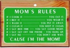 "LOL...  Couldn't pass this one up... ""Mom's Rules"""