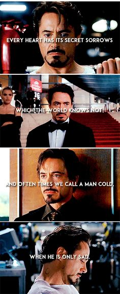Tony Stark is only sad. (And the beautiful quote is by American poet Henry Wadsworth Longfellow)