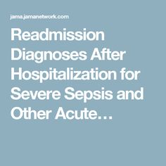 Readmission Diagnoses After Hospitalization for Severe Sepsis and Other Acute…