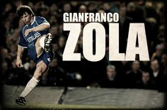 Gianfranco Zola - Chelsea Legend - - The blues best ever player? Also my dog's name!!