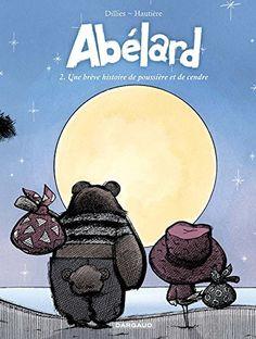 Abélard - Une brêve histoire de poussière et de cendre : Courez lire cette histoire d'une folle poésie, avec un peu de douceur dans ce monde de brutes...