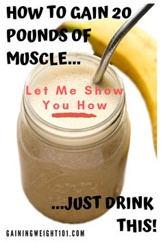 Looking to put on a few pounds but can't stand the horrible taste of typical weight gain shakes? I used this insanely delicious smoothie recipe to gain 20 pounds in 90 days. If you are frustrated and can't gain weight.start here! Gain Weight Men, Weight Gain Plan, Weight Gain Workout, Weight Gain Journey, Weight Gain Meals, Healthy Weight Gain, Weight Gain Shake, Weight Gain Drinks, Lose Weight