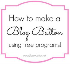 How to make a blog button with grab box using free programs!