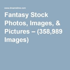 Fantasy Stock Photos, Images, & Pictures – (358,989 Images)
