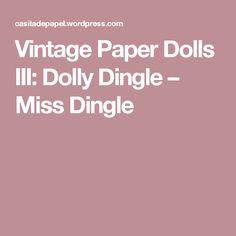 Vintage Paper Dolls III: Dolly Dingle – Miss Dingle