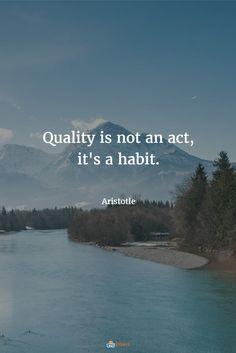 Quality is not an act, it's a habit | Aristotle | https://abcessays.com/en