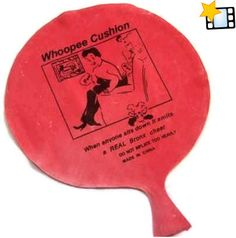 Who does not love a whoopee cushion!