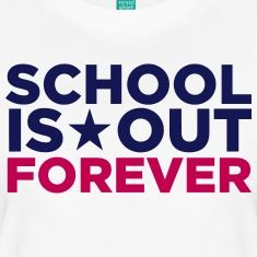 1ae91ea0 School is out forever. Retired teacher t-shirt design with 3 colors and a