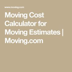Moving Cost Calculator for Moving Estimates | Moving.com