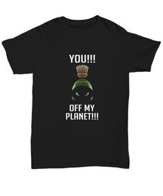 You Off My Planet Marvin the Martian Cartoons T-Shirt