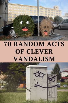 These 70 vandals were thinking outside the box when they took to the streets.