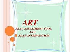 Art is not just for kids to keep them engaged rather it is an assessment tool for all age group people as well as an intervention modality which is now being u…