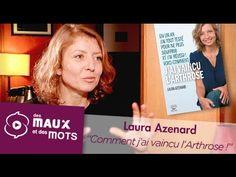 Laura Azenard : Comment J'ai Vaincu L'Arthrose !   Des Maux Et Des Mots