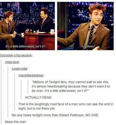 Oh my god R Patz is the best, but next time please read scripts before accepting them