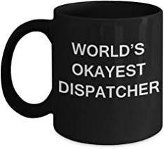 Funny Mug - World's Okayest Dispatcher - Porcelain Black Funny Coffee Mug & Coffee Cup Gifts 11 OZ - Funny Inspirational a...