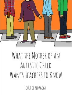 What the Mother of an Autistic Child Wants Teachers to Know: An Interview Every Teacher Should Hear