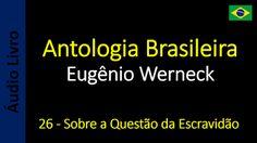 Áudio Livro - Sanderlei: Eugênio Werneck - Antologia Brasileira - 25 - Como...