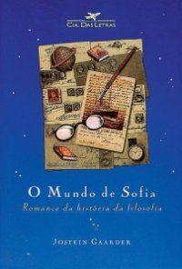 O Mundo de Sofia   Jostein Gaarder - 547 páginas - Companhia das Letras