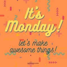Hope you're ready to make awesome things! Happy Monday! 😎
