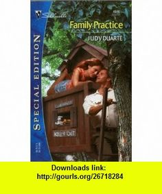 Family Practice (Silhouette Special Edition) (9780373245116) Judy Duarte , ISBN-10: 0373245114  , ISBN-13: 978-0373245116 ,  , tutorials , pdf , ebook , torrent , downloads , rapidshare , filesonic , hotfile , megaupload , fileserve