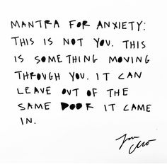 Anxiety Mantra by Cleo Wade Mantras For Anxiety, Anxiety Quotes, Anxiety Help, Overcoming Anxiety, Social Anxiety, The Words, Positive Affirmations, Positive Quotes, Mental Health