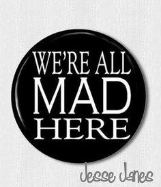 We're All MAD Here  Alice in Wonderland Mad Hatter  por jessejanes, $1.25