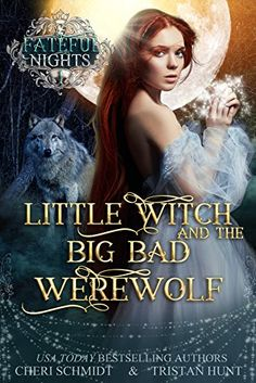 Little Witch & the Big Bad Werewolf (Fateful Nights Series Book 1) by [Schmidt, Cheri, Hunt, Tristan]