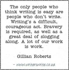 The only people who think writing is easy are people who don't write. -- Quotes for authors & writing inspiration -- quotes about writing and fiction Writing Advice, Writing Resources, Start Writing, Writing Help, Writing A Book, Writing Prompts, Better Writing, Writing Corner, Writing Memes